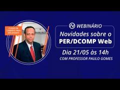 WEBINARIO –  PERD/COMP, PER/DCOMP Web e DARF AVULSOS