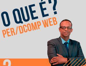 O QUE É PER/DCOMP WEB? ASSISTA NO YOUTUBE
