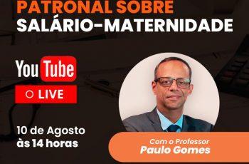 LIVE HOJE 10.08.20 – CONTRIBUIÇÃO PATRONAL – SALÁRIO MATERNIDADE