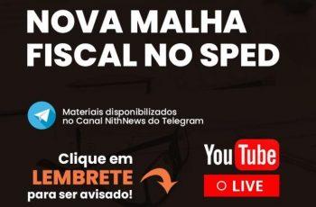 NOVA MALHA FISCAL NO SPED – LIVE HOJE – 18.09.20 – 10:00